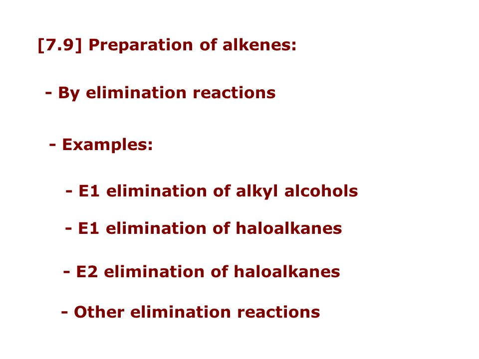 [7.9] Preparation of alkenes: